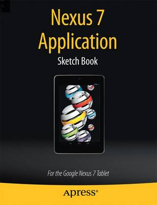 Nexus 7 Application Sketch Book: For  the Google Nexus 7 Tablet (Paperback)