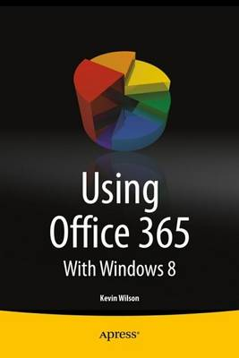Using Office 365: With Windows 8 (Paperback)