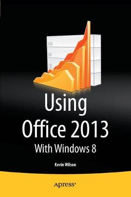 Using Office 2013: With Windows 8 (Paperback)