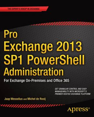 Pro Exchange 2013 SP1 PowerShell Administration: For Exchange On-Premises and Office 365 (Paperback)