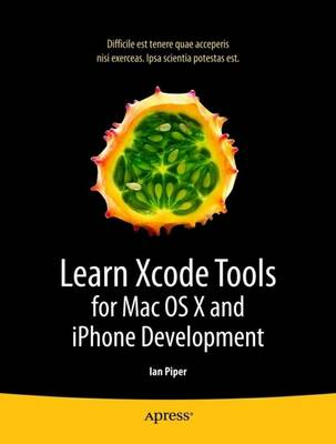 Learn Xcode Tools for Mac OS X and iPhone Development (Paperback)