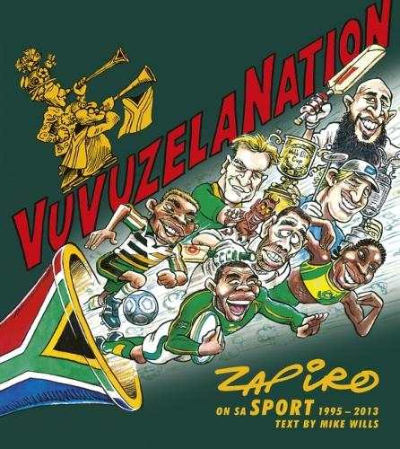 VuvuzelaNation: Zapiro on SA Sport, 1995-2013 (Paperback)