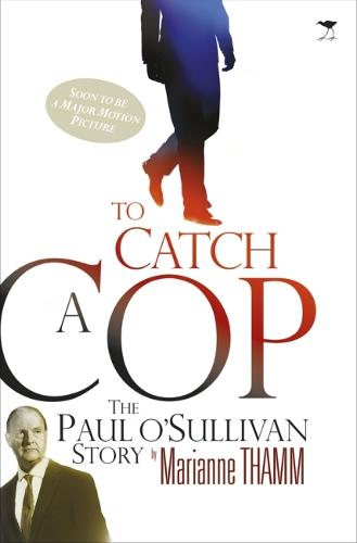 To catch a cop: The Paul O'Sullivan story (Paperback)