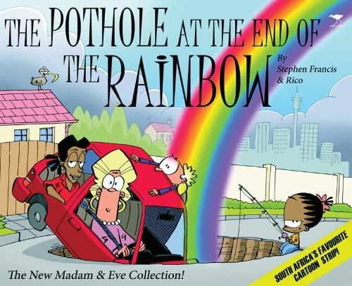 The pothole at the end of the rainbow: The new Madam & Eve collection! (Paperback)