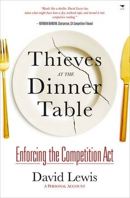 Thieves at the Dinner Table: Enforcing the Competition Act: A Personal Account (Paperback)