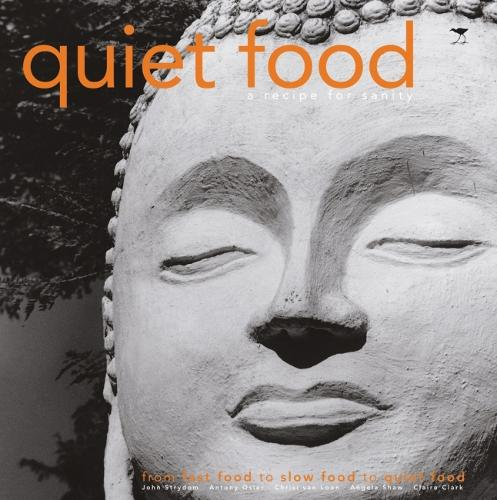 Quiet Food: A Recipe for Sanity (Paperback)