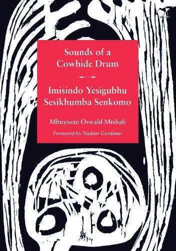 Sounds of a Cowhide Drum: Imisindo Isigubhu Sesikhumba Senkomo (Paperback)