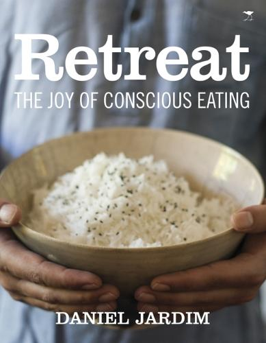 Retreat: The joy of conscious eating (Paperback)