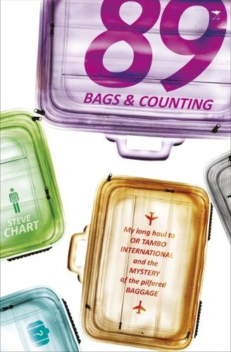 89 Bags Later: My Long Haul to OR Tambo International and the Mystery of the Missing Baggage (Paperback)