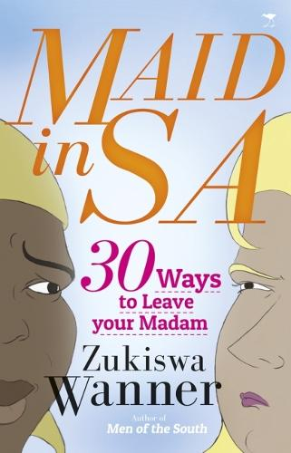 Maid in South Africa: 30 Reasons to Leave Your Madam (Paperback)