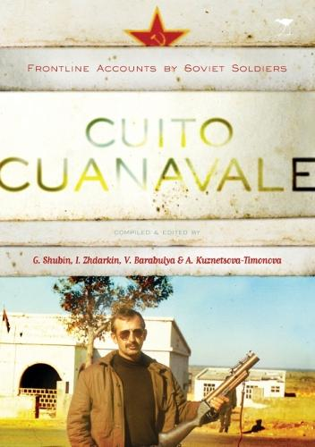 Cuito cuanavale: Frontline accounts by Soviet soldiers (Paperback)