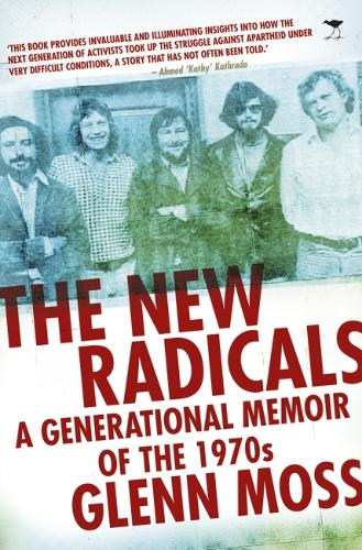 The New Radicals: A Generational Memoir of the 1970s (Paperback)