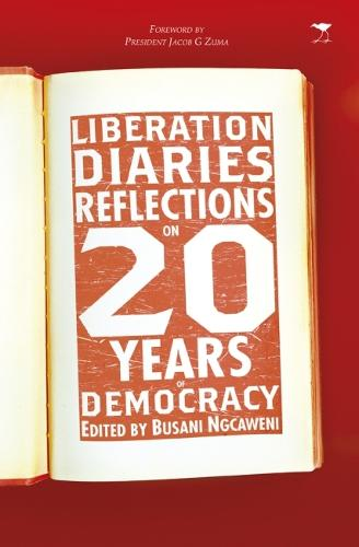 Liberation diaries: Reflections on 20 years of democracy (Paperback)