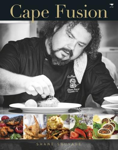 Cape fusion: A celebration of life, wine and delicious out-of-the-ordinary fusion food (Paperback)