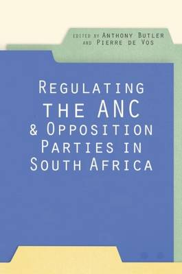 Regulating the ANC and Opposition Parties in South Africa (Paperback)