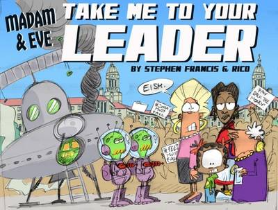 Madam and Eve: Take us to your leader (Paperback)