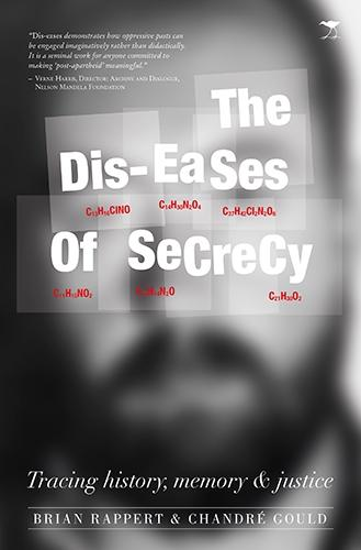 Dis-eases of secrecy: Tracing history, memory and justice (Paperback)