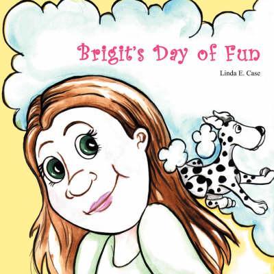 Brigit's Day of Fun (Paperback)