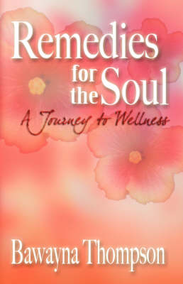Remedies for the Soul: A Journey to Wellness (Paperback)