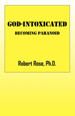 God-Intoxicated: Becoming Paranoid (Paperback)