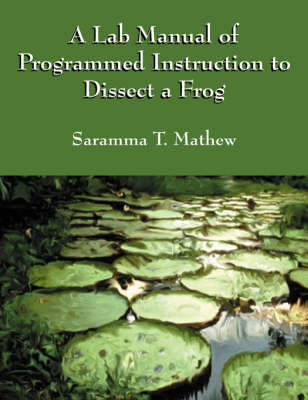 A Lab Manual of Programmed Instruction to Dissect a Frog (Paperback)