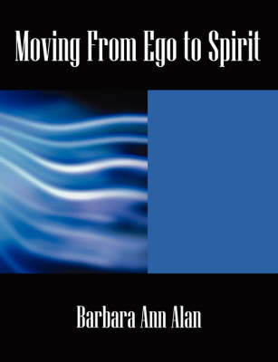Moving from Ego to Spirit (Paperback)