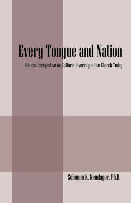 Every Tongue and Nation: Biblical Perspective on Cultural Diversity in the Church Today (Paperback)