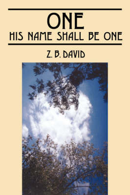 One: His Name Shall Be One (Paperback)