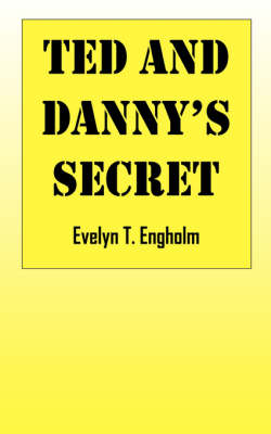 Ted and Danny's Secret (Paperback)