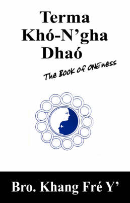 Terma Kh-N'Gha Dha: The Book of Oneness (Paperback)