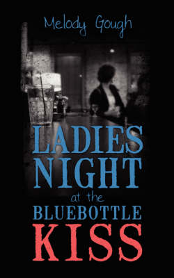 Ladies Night at the Bluebottle Kiss (Paperback)