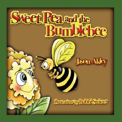Sweet Pea and the Bumblebee (Paperback)