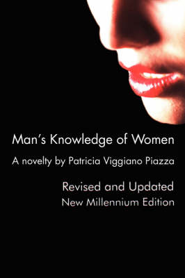 Man's Knowledge of Women: A Novelty by Patricia Viggiano Piazza (Paperback)