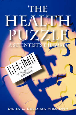 The Health Puzzle: A Scientist's Dilemma (Paperback)