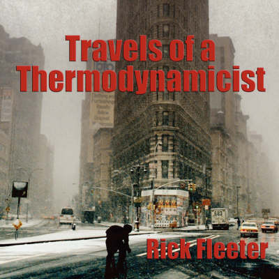 Travels of a Thermodynamicist (Paperback)