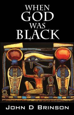 When God Was Black: God in Ancient Civilizations (Paperback)