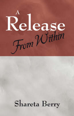 A Release from Within (Paperback)