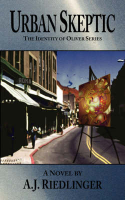 Urban Skeptic: The Identity of Oliver Series (Paperback)