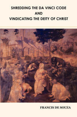 Shredding the Da Vinci Code and Vindicating the Deity of Christ (Paperback)