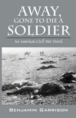 Away, Gone to Die a Soldier (Paperback)