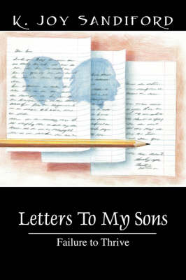 Letters to My Sons: Failure to Thrive (Paperback)