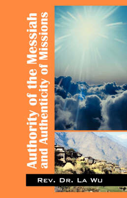 Authority of the Messiah and Authenticity of Missions (Paperback)
