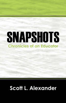 Snapshots: Chronicles of an Educator (Paperback)