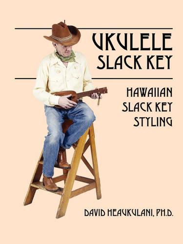 Ukulele Slack Key: Hawaiian Slack Key Styling (Paperback)