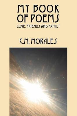 My Book of Poems: Love, Friends and Family (Paperback)