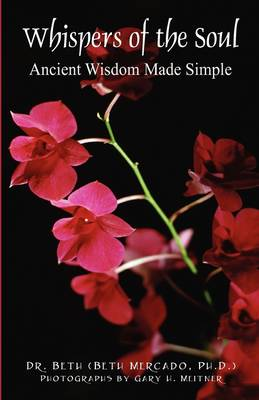 Whispers of the Soul: Ancient Wisdom Made Simple (Paperback)