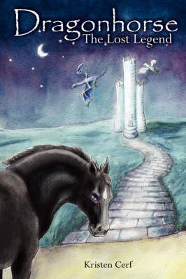 Dragonhorse: The Lost Legend (Paperback)