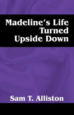 Madeline's Life Turned Upside Down (Paperback)
