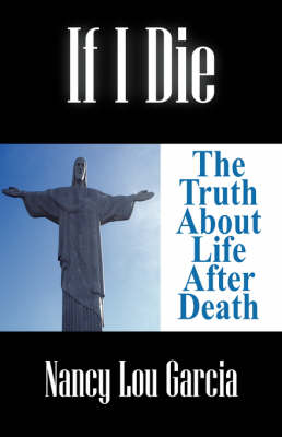 If I Die: The Truth about Life After Death (Paperback)