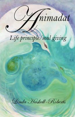 Animadat: Life Principle/Soul Giving (Paperback)